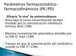 par metros farmacocin tico farmacodin micos pk pd
