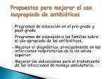 propuestas para mejorar el uso inapropiado de antibi ticos