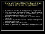 c mo se integra el licenciado en cultura f sica al servicio de rehabilitaci n
