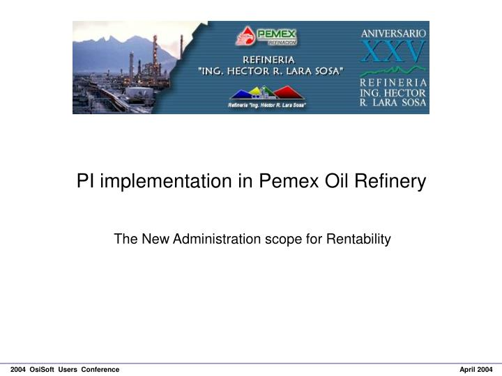 PI implementation in Pemex Oil Refinery