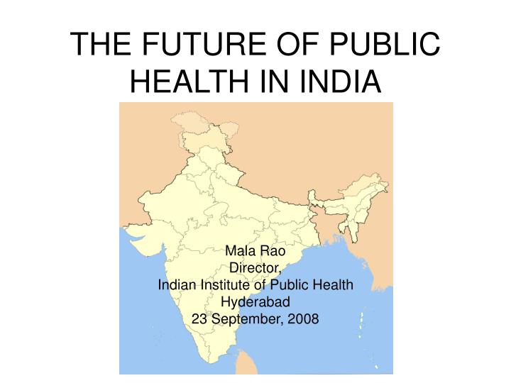 the future of public health in india n.