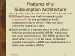 features of a subsumption architecture1