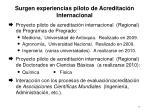 surgen experiencias piloto de acreditaci n internacional