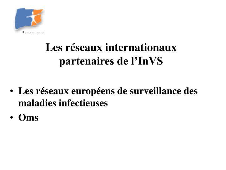 Les réseaux internationaux partenaires de l'InVS