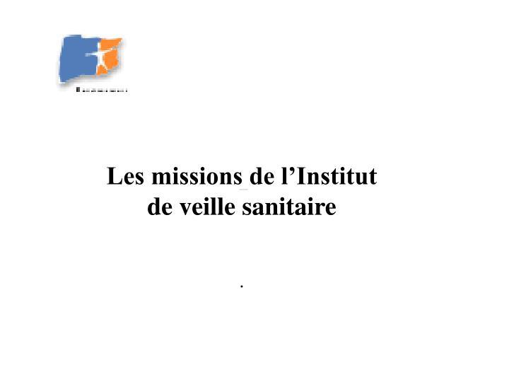 Les missions de l'Institut