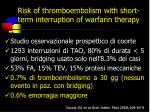 risk of thromboembolism with short term interruption of warfarin therapy