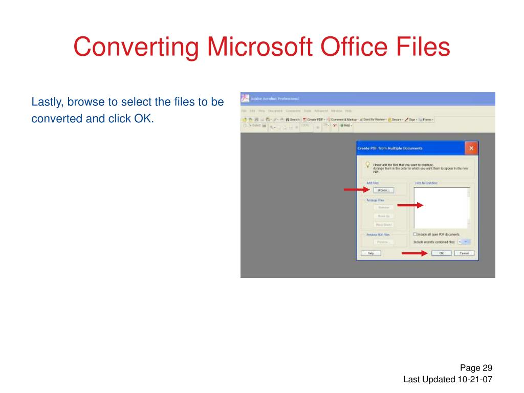 Lastly, browse to select the files to be converted and click OK.