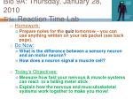 bio 9a thursday january 28 2010 title reaction time lab