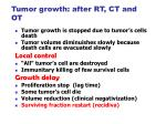 tumor growth after rt ct and ot