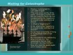 waiting for catastrophe