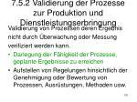 7 5 2 validierung der prozesse zur produktion und dienstleistungserbringung