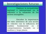 investigaciones futuras