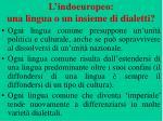 l indoeuropeo una lingua o un insieme di dialetti