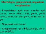 morfologia preposizioni negazioni congiunzioni