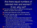 are there equal numbers of talented men and women if not why not
