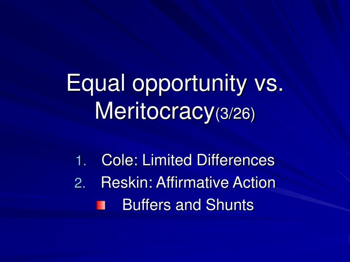 equal opportunity vs meritocracy 3 26 n.