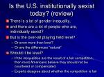 is the u s institutionally sexist today review