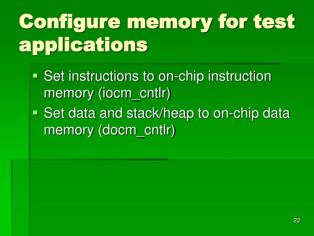 Configure memory for test applications