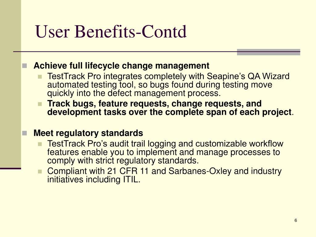 User Benefits-Contd