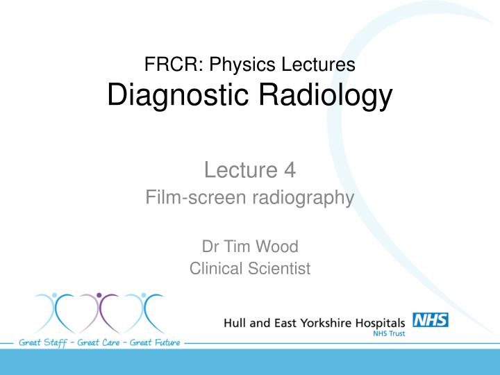 frcr physics lectures diagnostic radiology n.
