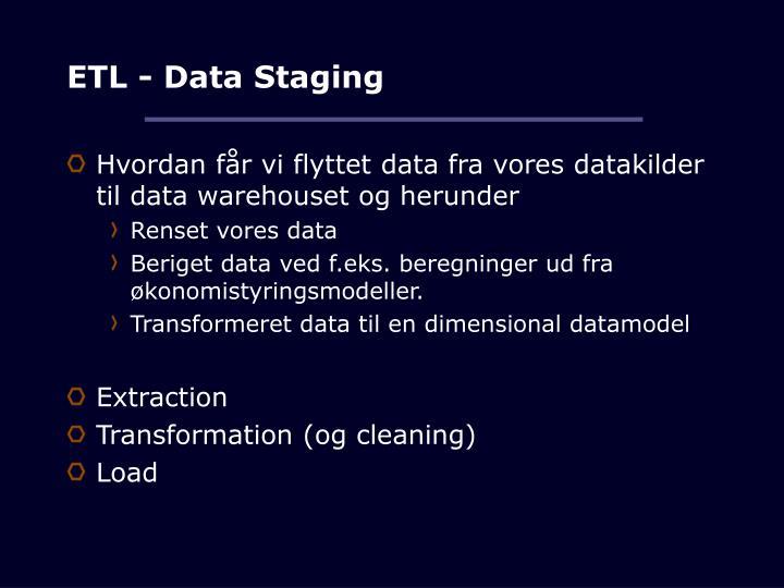 ETL - Data Staging