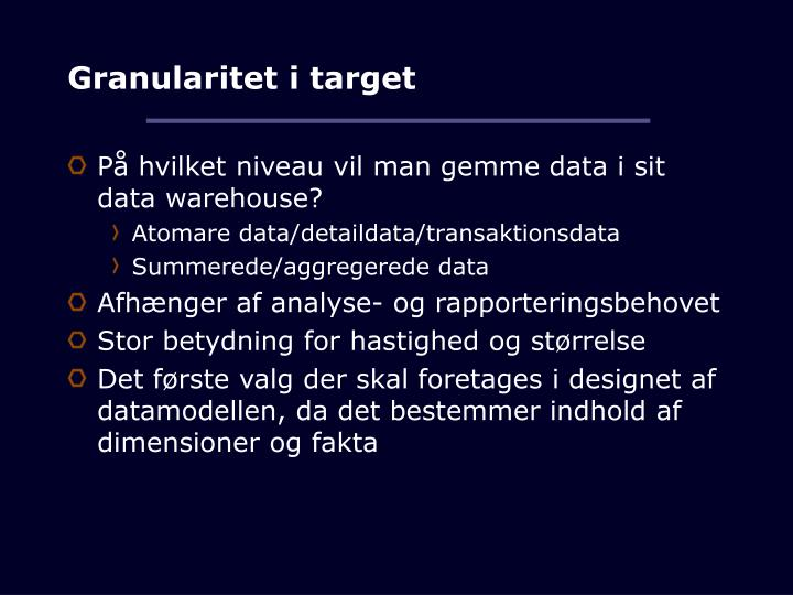 Granularitet i target
