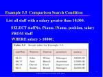 example 5 5 comparison search condition