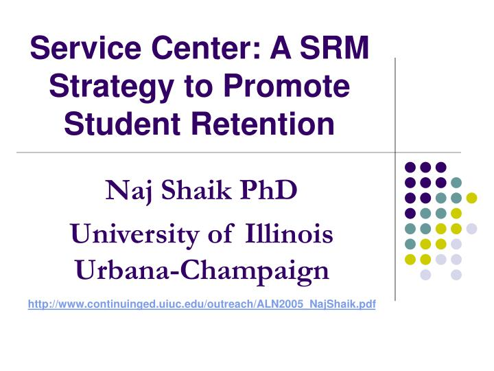 service center a srm strategy to promote student retention n.