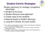 student centric strategies