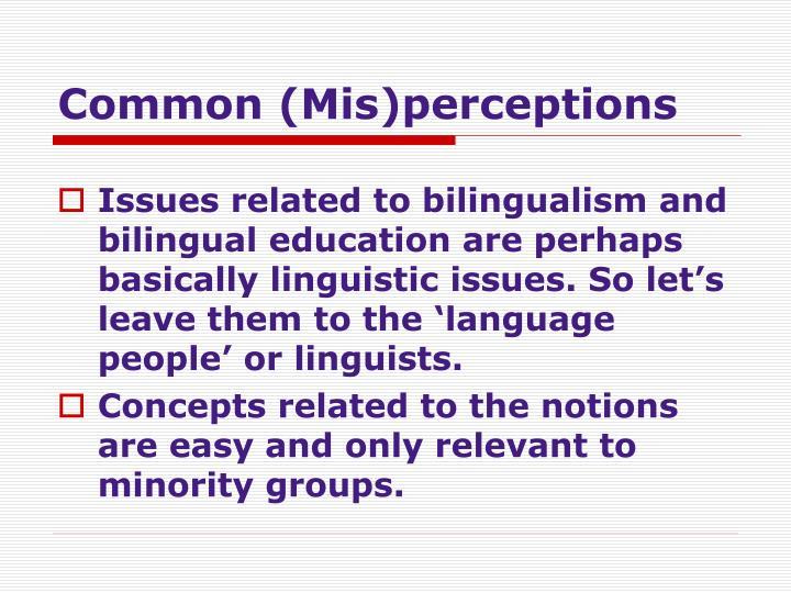 Common mis perceptions