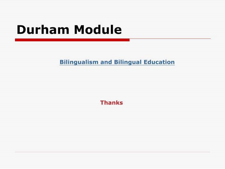 Durham Module