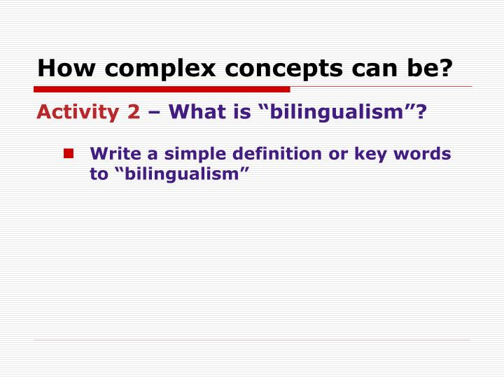 How complex concepts can be?