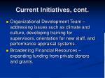current initiatives cont