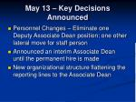 may 13 key decisions announced