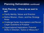 planning deliverables continued