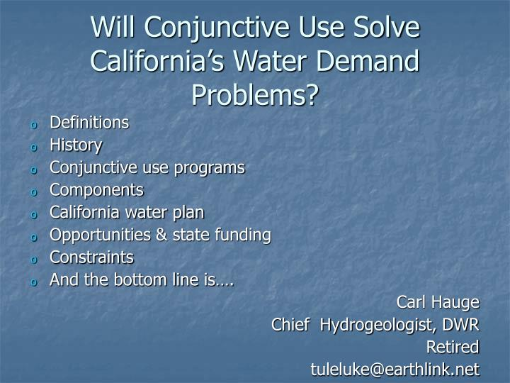 PPT - Will Conjunctive Use Solve California's Water Demand
