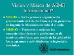 vision y misi n de asme internacional