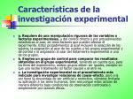 caracter sticas de la investigaci n experimental