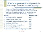 what managers consider important in deciding on how much debt to carry