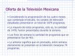 oferta de la televisi n mexicana5