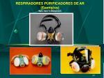 respiradores purificadores de ar exemplos n o motorizados1