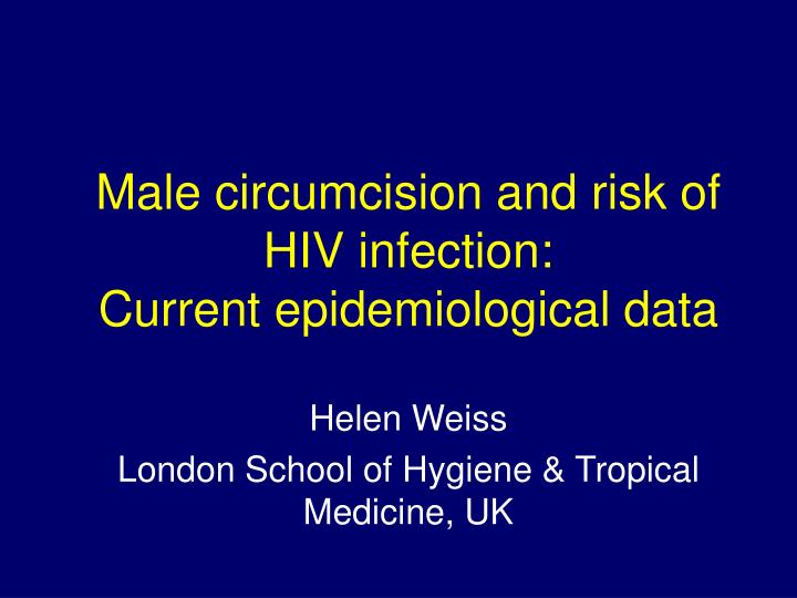 male circumcision and risk of hiv infection current epidemiological data n.