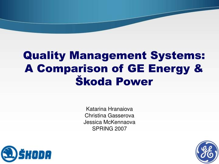 quality management systems a comparison of ge energy koda power n.