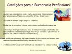 condi es para a burocracia profissional