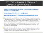 recycle organ k sustainable kuma lar jean r nler