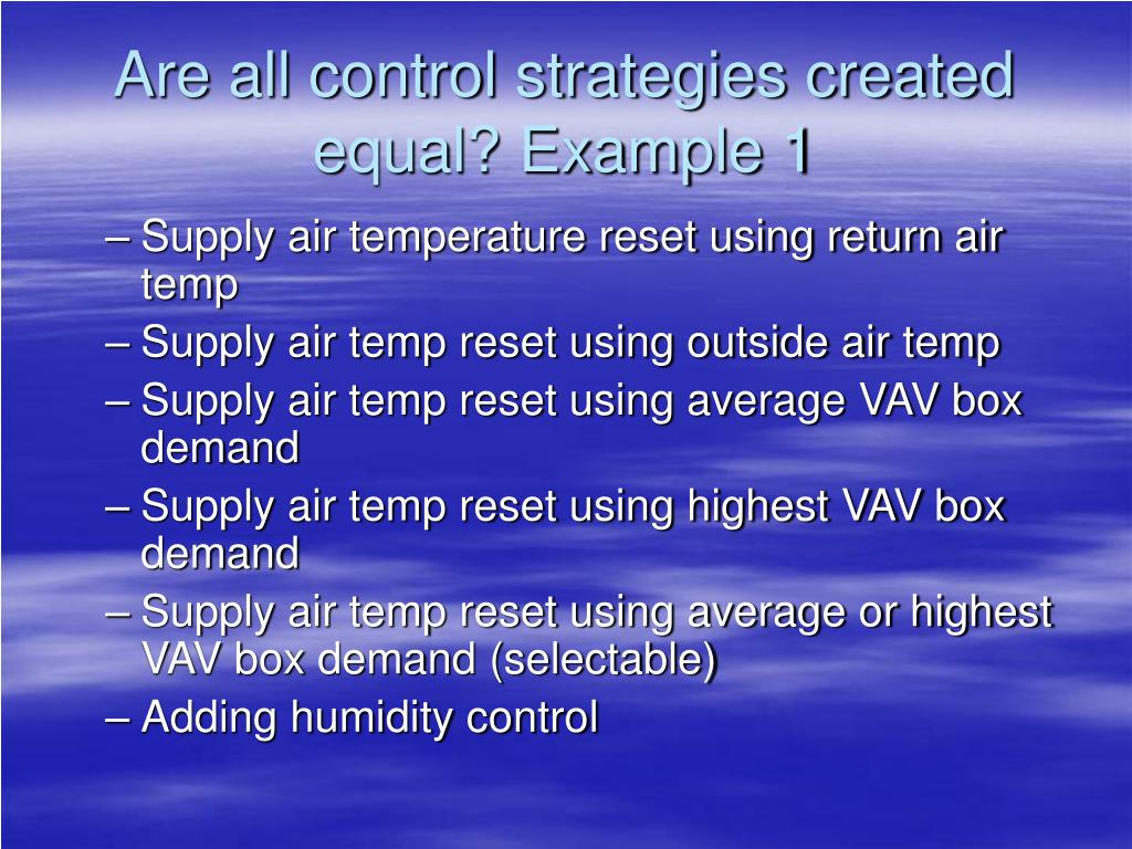 Are all control strategies created equal? Example 1