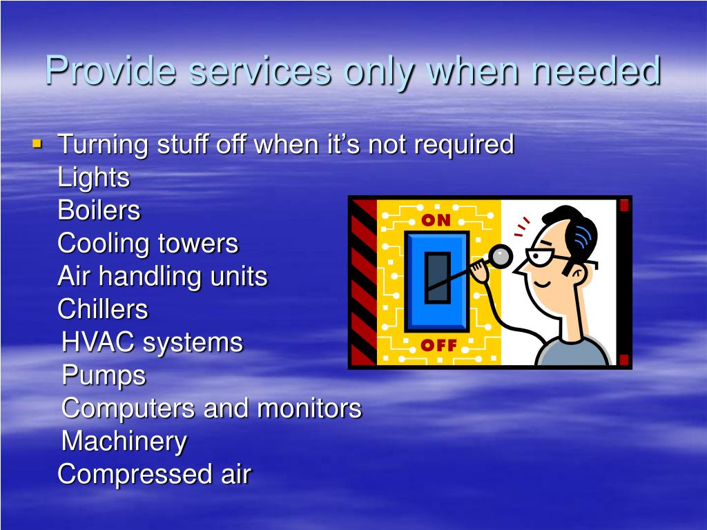 Provide services only when needed
