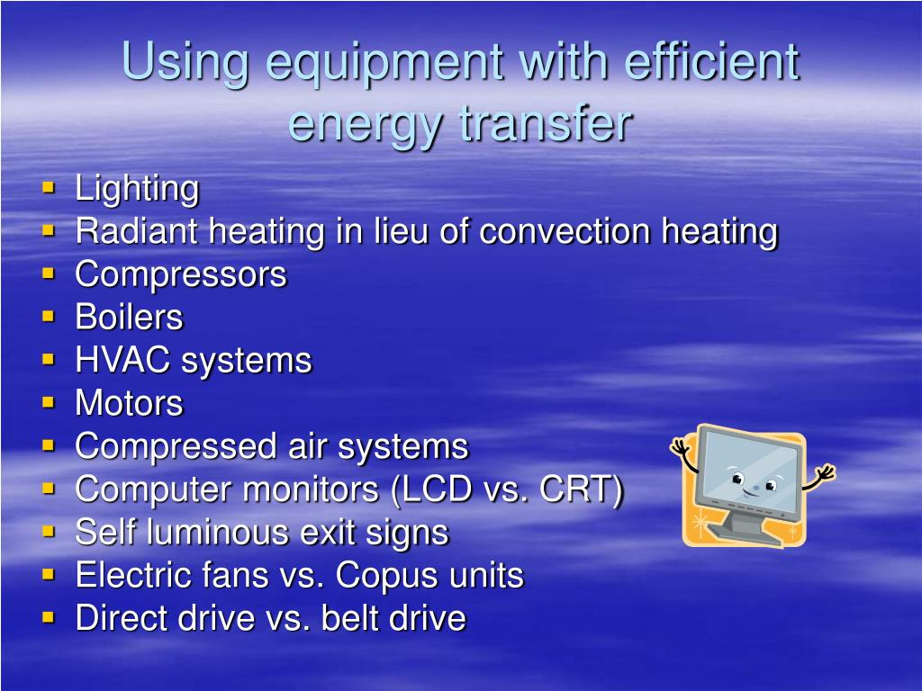 Using equipment with efficient energy transfer