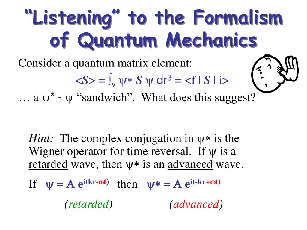 """Listening"" to the Formalism of Quantum Mechanics"