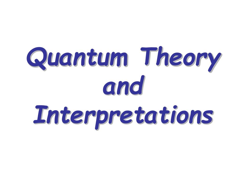 Quantum Theory and